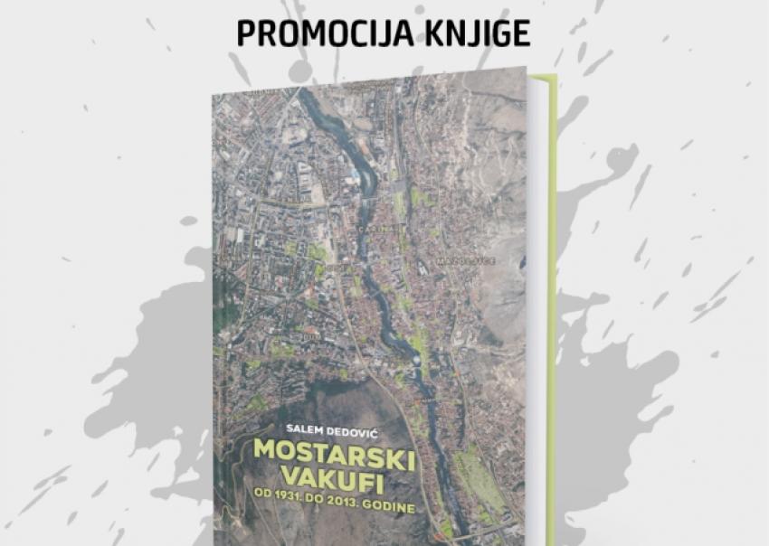 Najava promocije knjige Muftije mostarskog o mostarskim vakufima